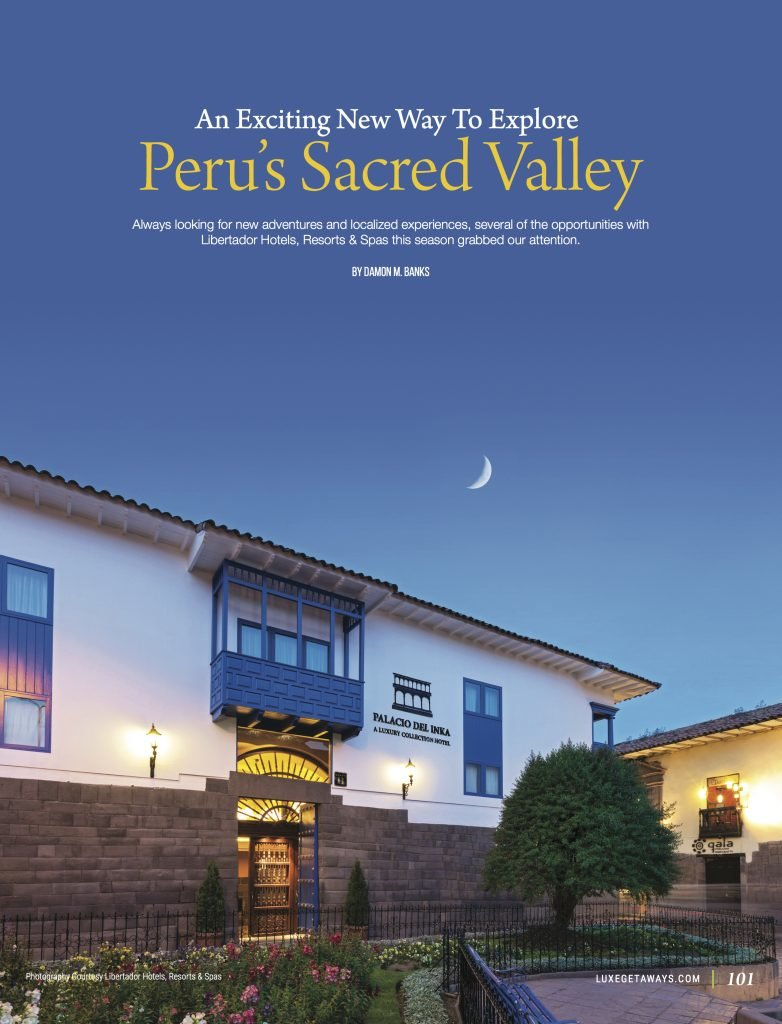 An Exciting New Way To Explore Peru's Sacred Valley | LuxeGetaways
