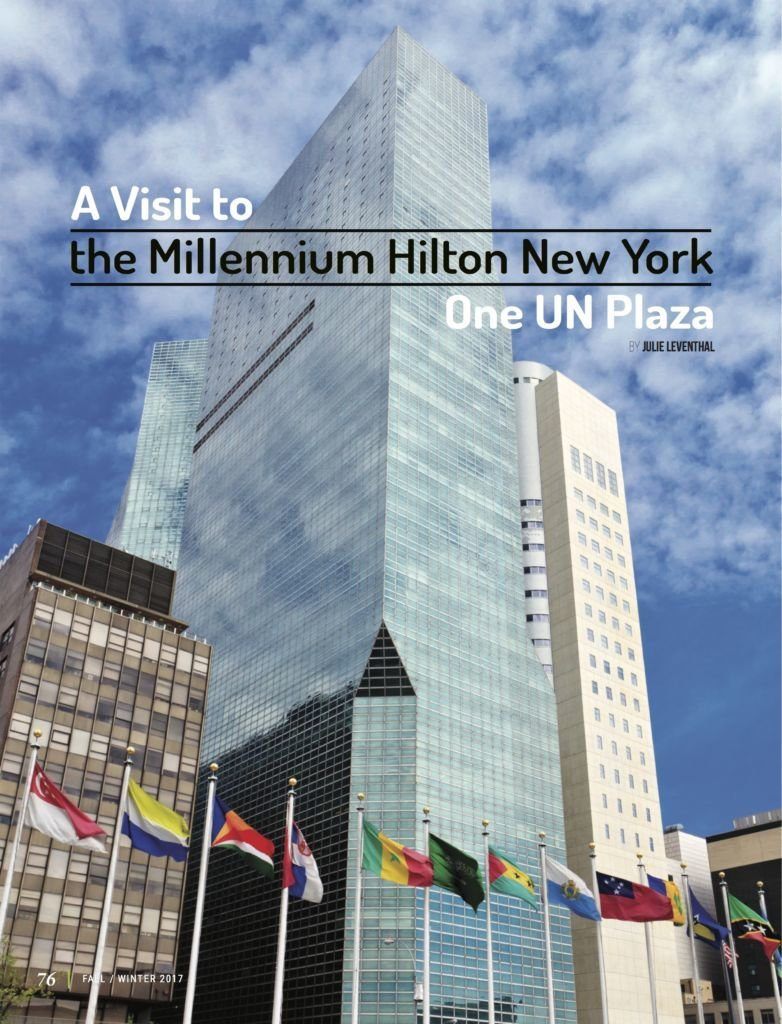 LuxeGetaways - Luxury Travel - Luxury Travel Magazine - Luxe Getaways - Luxury Lifestyle - Fall/Winter 2017 Magazine Issue - Digital Magazine - Travel Magazine - Millennium Hilton UN - New York Hotel - Julie Leventhal