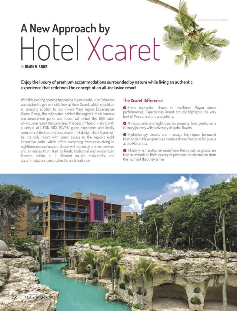 LuxeGetaways - Luxury Travel - Luxury Travel Magazine - Luxe Getaways - Luxury Lifestyle - Fall/Winter 2017 Magazine Issue - Digital Magazine - Travel Magazine - Xcaret Hotel - Cancun Mexico