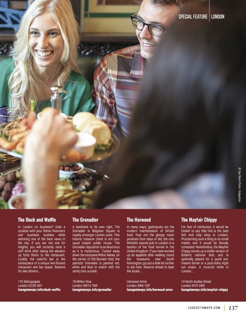 LuxeGetaways - Luxury Travel - Luxury Travel Magazine - Luxe Getaways - Luxury Lifestyle - Fall/Winter 2017 Magazine Issue - Digital Magazine - Travel Magazine - London - Favorite Place to Eat